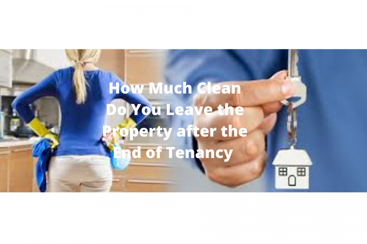 How Much Clean Do You Leave the Pro perty after the End of Tenancy in Parramatta